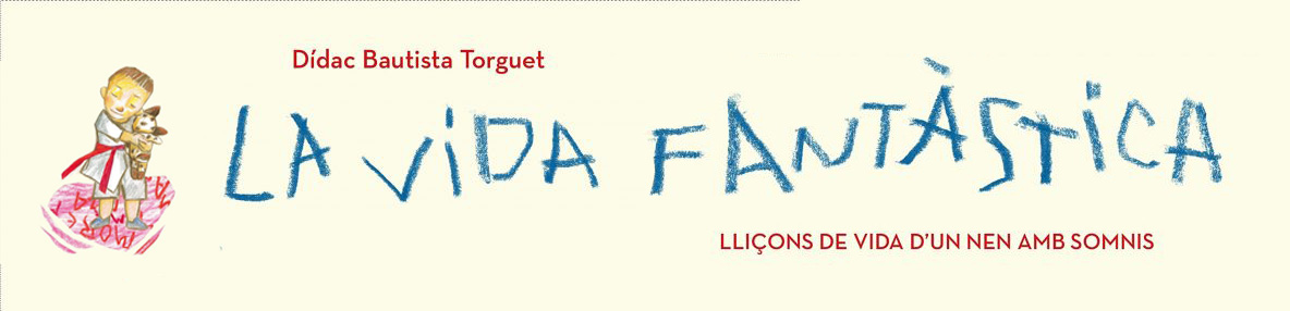La Vida Fantàstica - Didac Bautista Torguet